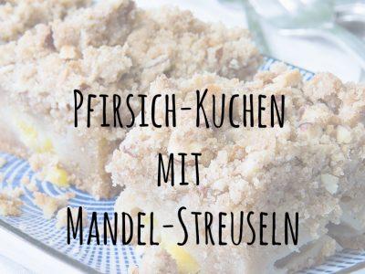 Pfirsich-Kuchen mit Mandel-Streuseln