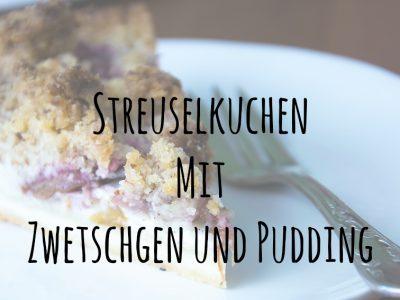Streuselkuchen mit Zwetschgen und Vanillepudding