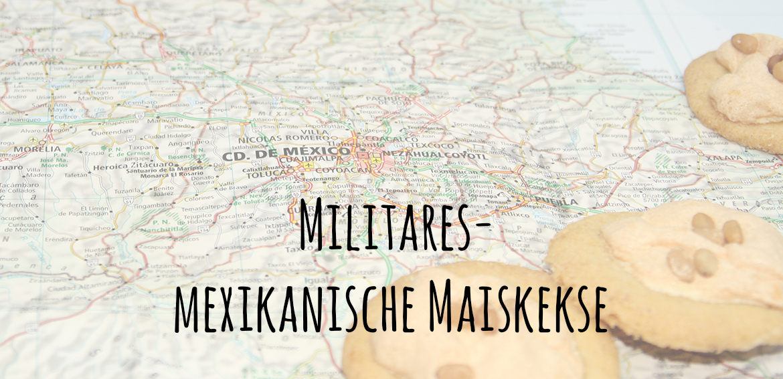 Militares, mexikanische Maiskekse, Gastbeitrag, leckere Kekse, Unter dem Pflaumenbaum, Backblog