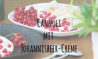 Cannoli mit Johannisbeer-Creme-Füllung – Blogtour Bella Italia