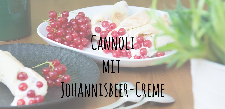 Unter dem Pflaumenbaum, Backblog, gebackene Cannoli mit Johannisbeer-Creme
