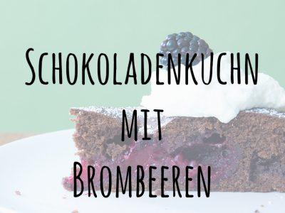 Schokoladenkuchen mit Brombeeren – doppelt schokoladig gut!