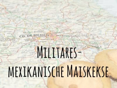 {Gastbeitrag} ¡Viva México! Militares – Mexikanische Maiskekse