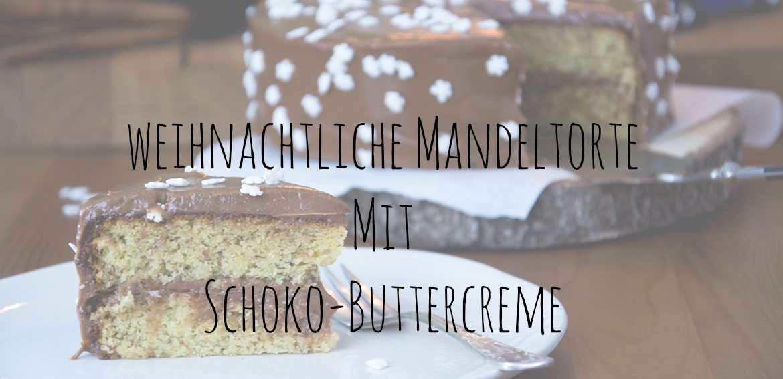 Weihnachtliche Mandeltorte mit Schoko-Buttercreme